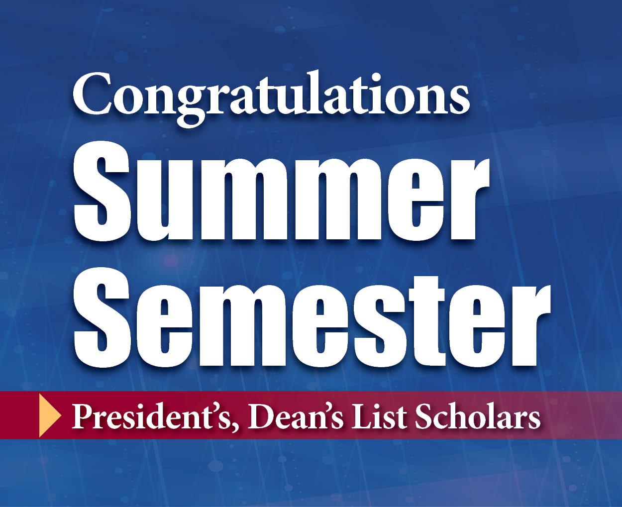 Congratulations Summer Semester President's & Dean's List Scholars